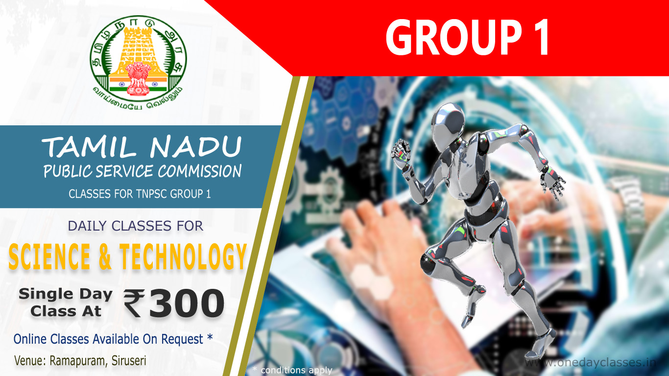 TNPSC GROUP 1 - SCIENCE AND TECHNOLOGY - One Day Classes